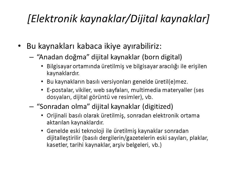 [Elektronik kaynaklar/Dijital kaynaklar]